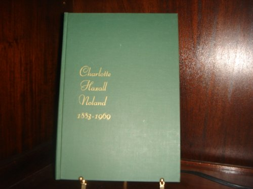 Charlotte Haxall Noland 1883 1969