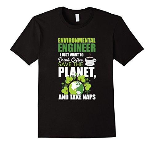 Drink Coffee, Save Planet, Environmental Engineering Shirt (Engineering Environmental Shirt)