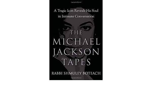 The Michael Jackson Tapes: A Tragic Icon Reveals His Soul in Intimate Conversation: Amazon.es: Shmuel Boteach: Libros en idiomas extranjeros