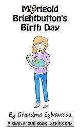 Marigold Brightbutton's Birth Day (Read Aloud Series One Book 1)