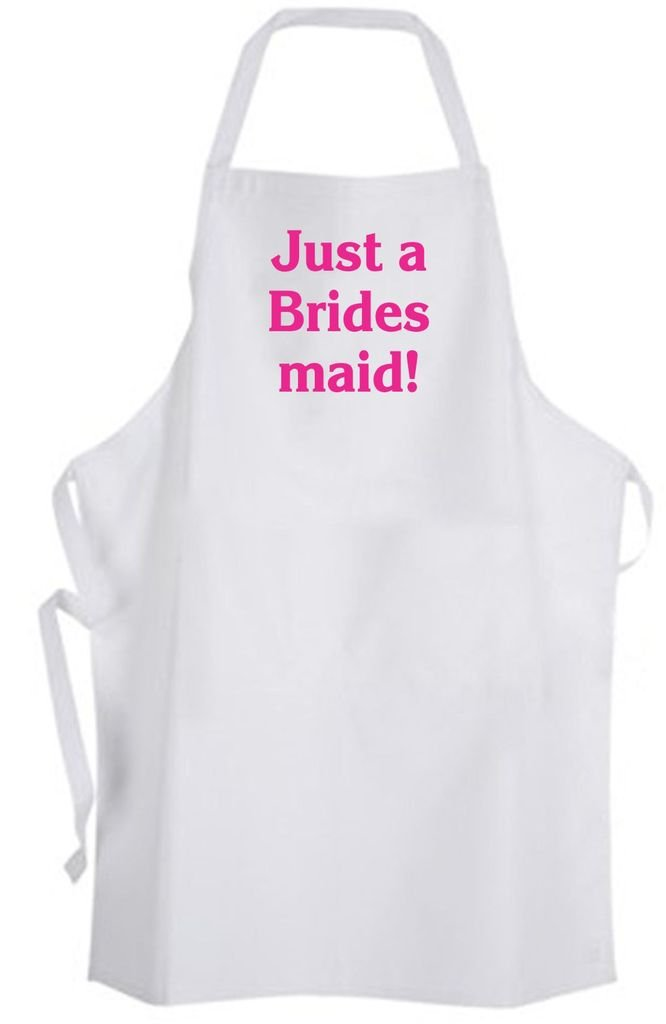 Just a Bridesmaid! Adult Size Apron – Wedding Bachelorette Party Cute Funny