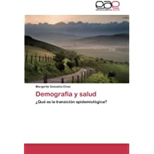 Demografía y salud: ¿Qué es la transición epidemiológica? (Spanish Edition)