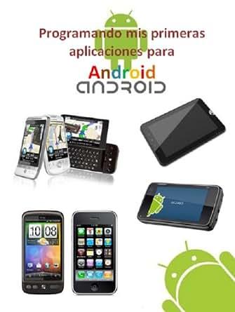 Programando mis primeras aplicaciones para Android eBook ...