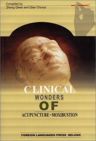 Download Clinical Wonders of Acupuncture-Moxibustion PDF