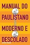 Manual do paulistano moderno e descolado
