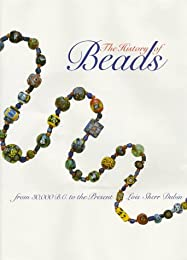 The History of Beads: From 30,000 B.C. to the Present
