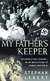 My Father's Keeper, Stephan Lebert and Norbert Lebert, 0316858110