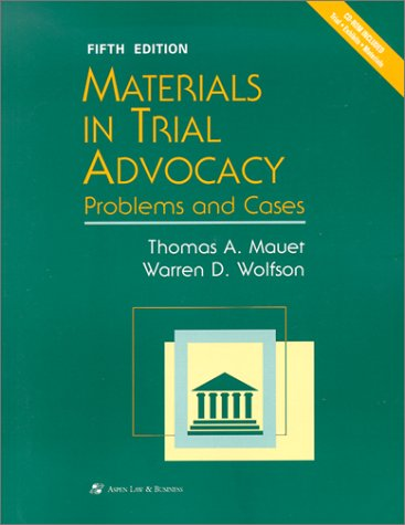 Materials in Trial Advocacy: Problems and Cases (Coursebook Series)