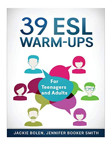 39 ESL Warm-Ups: For Teenagers and Adults Jackie Bolen
