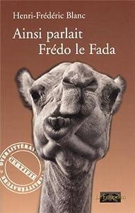 Ainsi parlait Frédo le Fada par Henri-Frédéric Blanc