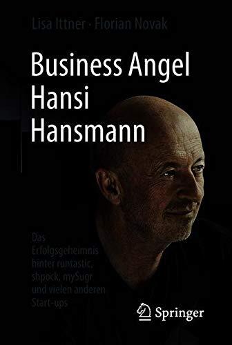 Business Angel Hansi Hansmann: Das Erfolgsgeheimnis hinter runtastic, shpock, mySugr und vielen anderen Start-ups