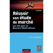 Réussir Son Étude de Marché: Clés Pour Business Model 5e Éd.