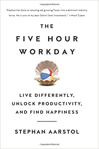 The Five-Hour Workday: Live Differently, Unlock Productivity