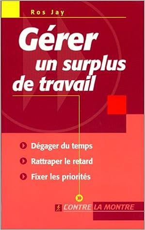 En ligne Gérer un surplus de travail pdf ebook