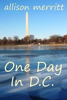 One Day In D.C. by [Merritt, Allison]