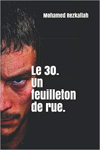Livre gratuit pdf a telecharger Le 30. Un feuilleton de rue.