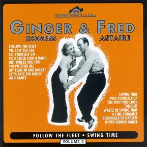Ginger Rogers & Fred Astaire : Volume 2 - Follow The Fleet - Swing Time
