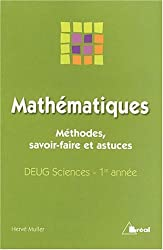 Mathématiques. Méthodes, savoir-faire et astuces, DEUG Sciences, 1ère année
