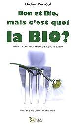 Bon et Bio, Mais C'Est Quoi la Bio ?