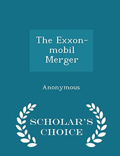 the-exxon-mobil-merger-scholars-choice-edition