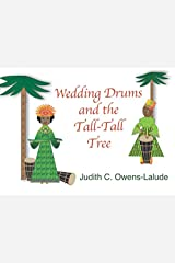 Wedding Drums and the Tall-Tall Tree Paperback