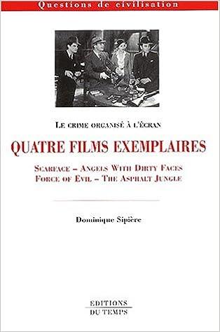 Téléchargez gratuitement des ebooks Le crime organisé : Quatre films exemplaires 284274215X PDF