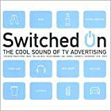 Switched On: The Cool Sound Of TV Advertising