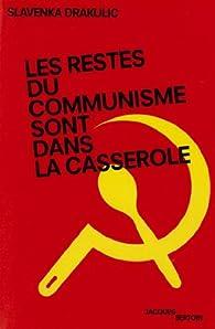 Les restes du communisme sont dans la casserole par Slavenka Drakulic