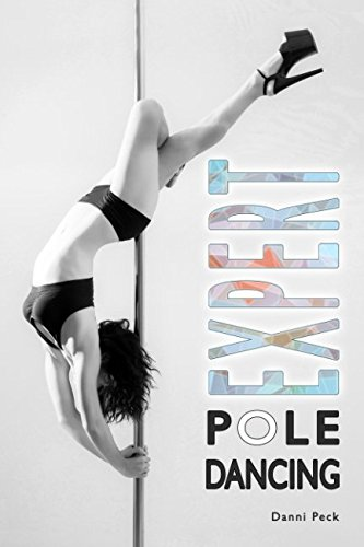 Expert Pole Dancing: For Fitness and Fun