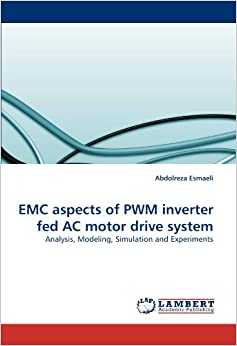 EMC aspects of PWM inverter fed AC motor drive system: Analysis, Modeling, Simulation and Experiments