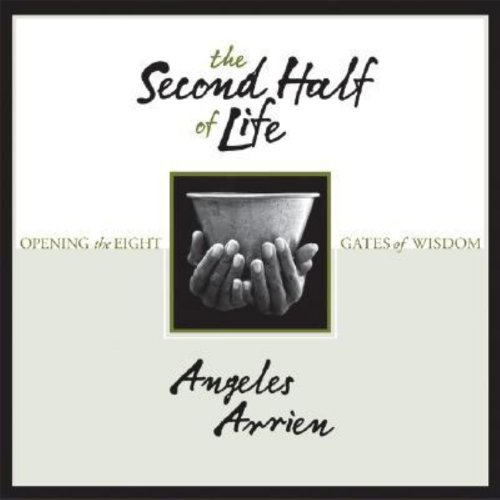 The Second Half of Life: Opening the Eight Gates of Wisdom from Brand: Sounds True, Incorporated