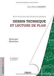 Dessin technique et lecture de plan. Principes - exercices. Série Technique des dessins du bâtiment.