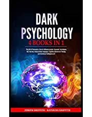 Dark Psychology: 4 BOOKS IN 1: The Art of Persuasion, How to influence people, Hypnosis Techniques, NLP secrets, Analyze Body language, Cognitive Behavioral Therapy, and Emotional Intelligence 2.0