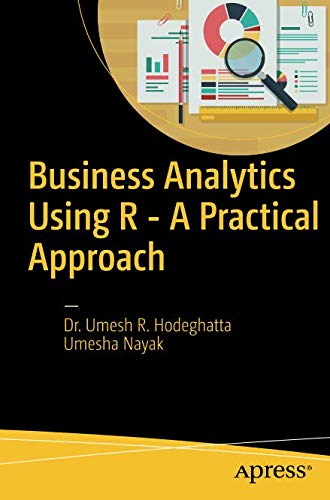 Business Analytics Using R - A Practical Approach