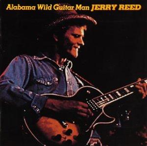 jerry reed alabama wild guitar man music. Black Bedroom Furniture Sets. Home Design Ideas
