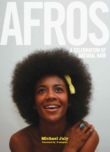 Afros: A Celebration Of Natural Hair