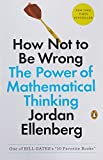 How Not to Be Wrong: The Power of Mathematical