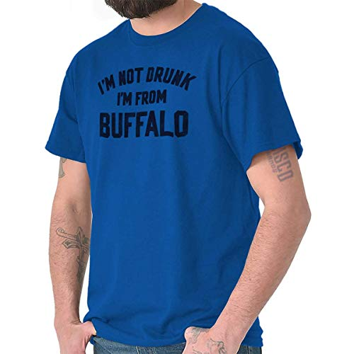 (I'm Not Drunk, I'm from Buffalo New Yorker T Shirt)