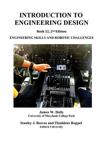 Introduction to Engineering Design: Book 12, 2nd Edition: Engineering Skills and Robotic Challenges
