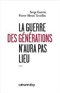 La guerre des générations n'aura pas lieu par Serge Guérin