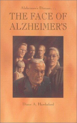 Alzheimer's Disease : The Face of Alzheimer's PDF