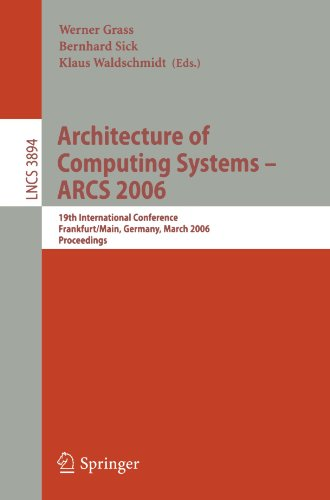 Architecture of Computing Systems - ARCS 2006: 19th International Conference, Frankfurt/Main, Germany, March 13-16, 2006, Proceedings (Lecture Notes in Computer Science) by Brand: Springer