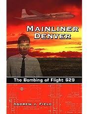 Mainliner Denver: The Bombing of Flight 629