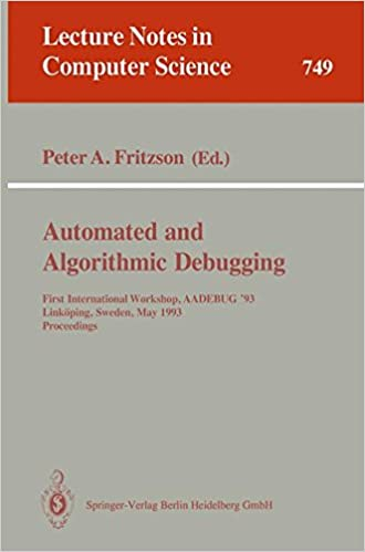Automated and Algorithmic Debugging: First International Workshop, AADEBUG '93, Linköping, Sweden, May 3-5, 1993. Proceedings (Lecture Notes in Computer Science)