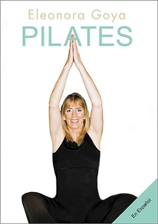 Amazon.com: Eleonora Goya - Pilates (In Spanish): Eleonora ...