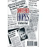 Shattered Hopes, Barbara C. Schaaf, 0962303291