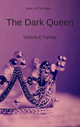 The Dark Queen (The Sidhe Book 3)