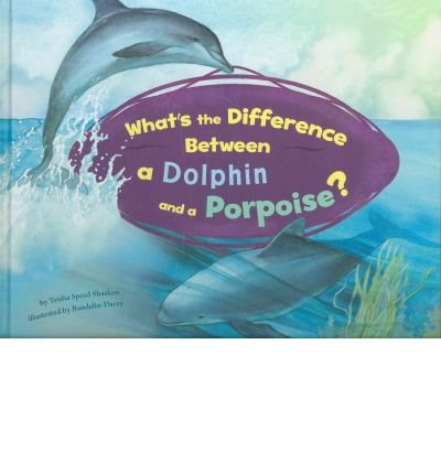 Download What's the Difference Between a Dolphin and a Porpoise?(Hardback) - 2010 Edition ePub fb2 ebook