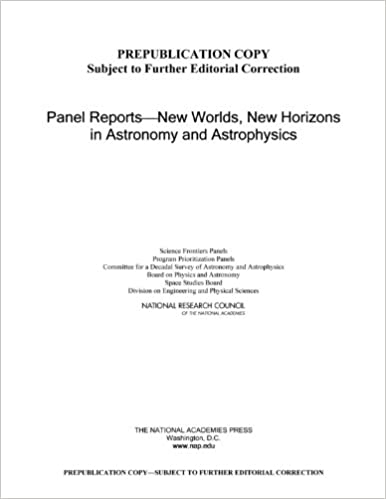 Panel Reports--New Worlds, New Horizons in Astronomy and Astrophysics