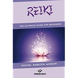 Reiki: The Ultimate Guide For Beginners
